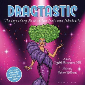 Dragtastic: The legendary book of fun, facts and fabulosity