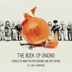 Book of Onions: Comics to Make You Cry Laughing and Cry Crying, The