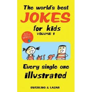World's Best Jokes for Kids Volume 1: Every Single One Illustrated