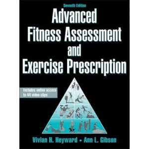 Advanced Fitness Assessment and Exercise Prescription (7th ed)