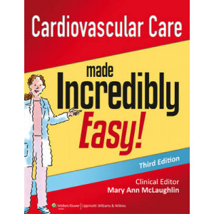 Cardiovascular Care Made Incredibly Easy 3 Rev Edn