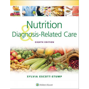 Nutrition and Diagnosis-Related Care 8E