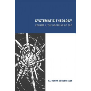 Systematic Theology: The Doctrine of God: Volume 1