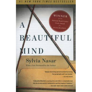 Beautiful Mind: The Life of Mathematical Genius and Novel Laureate John Nash