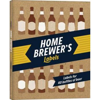 Home Brewer's Labels : Labels for 40 Bottles of Beer