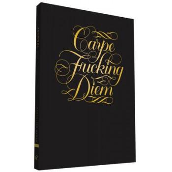 Carpe Fucking Diem Journal