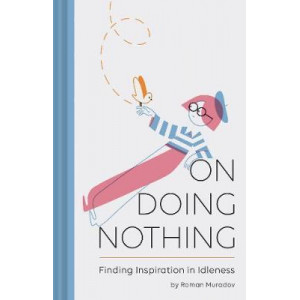 On Doing Nothing: Finding Inspiration in Idleness