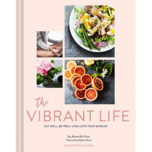 Vibrant Life: Eat Well, Be Well, The