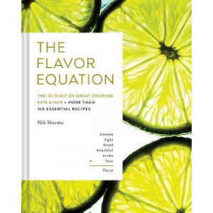Flavor Equation: The Science of Great Cooking Explained + More Than 100 Essential Recipes, The