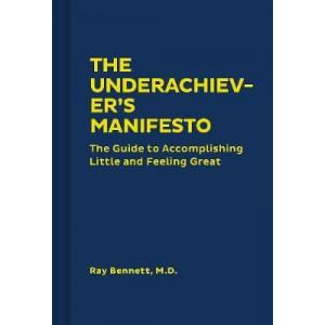 Underachiever's Manifesto, The