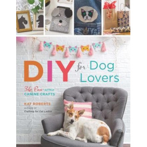 DIY for Dog Lovers: 36 P-awesome Canine Crafts