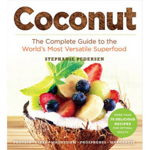 Coconut: Complete Guide to the World's Most Versatile Superfood