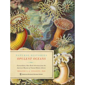 Natural Histories: Opulent Oceans: Extraordinary Rare Book Selections from the American Museum of Natural History Library
