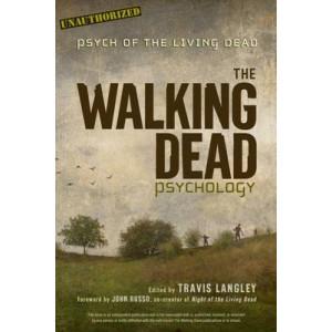 Walking Dead Psychology: Psych of the Living Dead