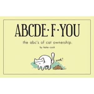 ABCDE-F-You: The ABC's of Cat Ownership