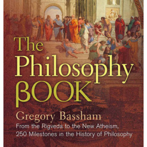 Philosophy Book: From the Rigveda to the New Atheism, 250 Milestones in the History of Philosophy