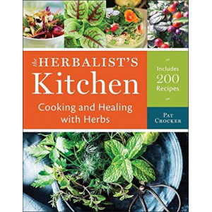 Herbalist's Kitchen: Cooking and Healing with Herbs