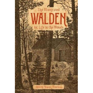Illustrated Walden: or, Life in the Woods