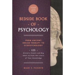 Bedside Book of Psychology: From Ancient Dream Therapy to Ecopsychology