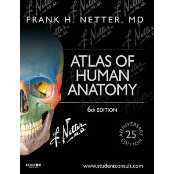 Atlas of Human Anatomy 6E : Including Student Consult Interactive Ancillaries and Guides
