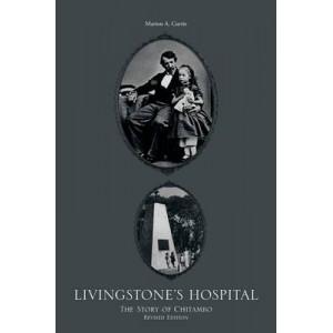 Livingstone's Hospital: The Story of Chitambo