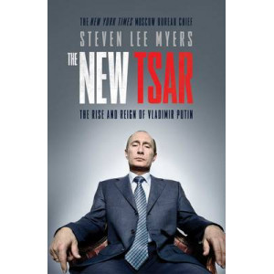 New Tsar: The Rise and Reign of Vladimir Putin
