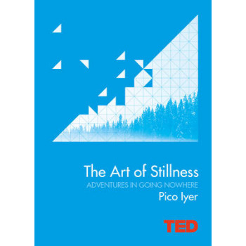 Art of Stillness: Adventures in Going Nowhere