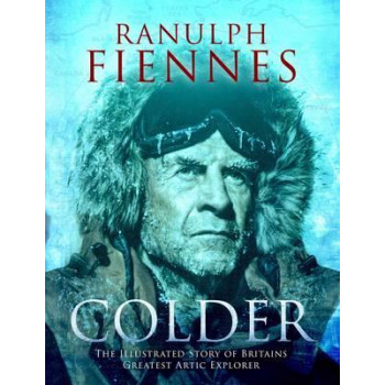 Colder: The Illustrated Story of Britain's Greatest Polar Explorer
