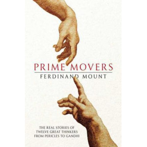 Prime Movers: The real stories of twelve great thinkers from Pericles to Gandhi
