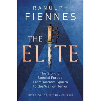 Elite, The: The Story of Special Forces - From Ancient Sparta to the War on Terror