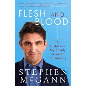 Flesh and Blood: A History of My Family in Seven Sicknesses