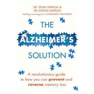 Alzheimer's Solution: A revolutionary guide to how you can prevent and reverse memory loss