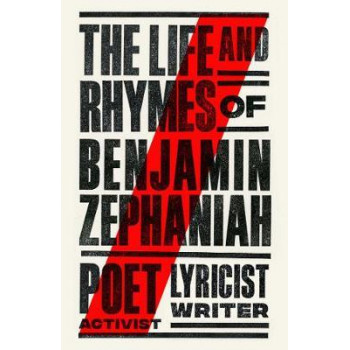 Life and Rhymes of Benjamin Zephaniah: The Autobiography