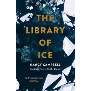 Library of Ice: Readings from a Cold Climate, The