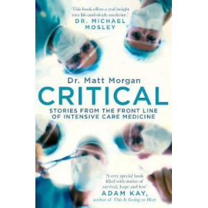 Critical: Science and Stories from the Brink of Human Life