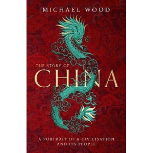 Story of China: Portrait of a Civilisation and its People