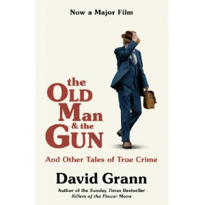 Old Man and the Gun: And Other Tales of True Crime, The