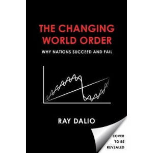 Changing World Order: Why Nations Succeed or Fail