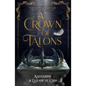 Crown of Talons: Throne of Swans Book 2, A
