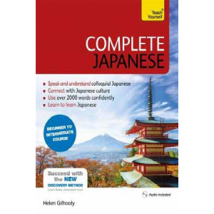 Complete Japanese Beginner to Intermediate Course: Learn to Read, Write, Speak and Understand a New Language
