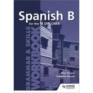 Spanish B for the IB Diploma Grammar & Skills Workbook
