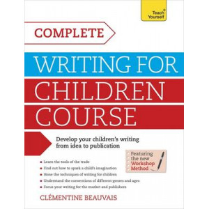 Complete Writing for Children Course: Teach Yourself