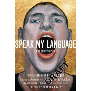 Speak My Language, and Other Stories: An Anthology of Gay Fiction