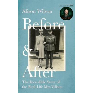 Before & After: The Incredible Story of the Real-life Mrs Wilson