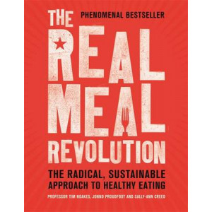 Real Meal Revolution: The Radical, Sustainable Approach to Healthy Eating