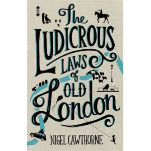 Ludicrous Laws of Old London