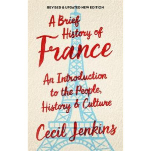 Brief History of France, Revised and Updated