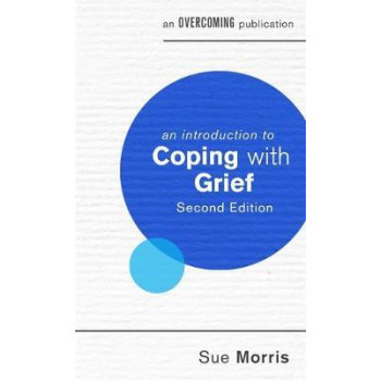 Introduction to Coping with Grief, 2nd Edition