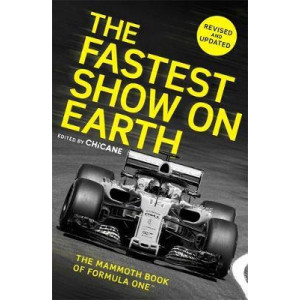 Fastest Show on Earth: The Mammoth Book of Formula One (TM), The