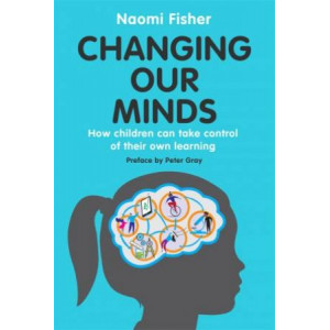 Changing Our Minds: How children can take control of their own learning